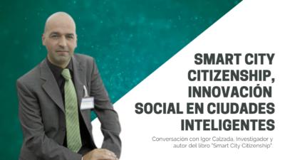 Smart City Citizenship, la innovación social en las ciudades inteligentes.