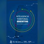 Inteligencia territorial Argentina, miradas para el desarrollo