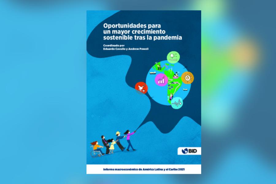 Informe macroeconómico de América Latina y el Caribe 2021